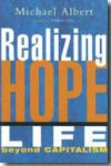 Realizing hope life beyond capitalism. 9781552661819