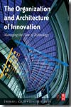 The organization and architecture of innovation. 9780750682367