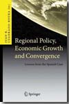 Regional policy, economic growth and convergence. 9783642021770
