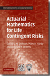 Actuarial mathematics for life contingent risks. 9780521118255
