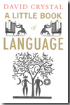 A Little Book of Language. 9780300155334