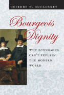Bourgeois dignity. 9780226556741