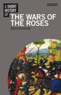 A short history of the Wars of the Roses. 9781848858756