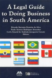A legal guide to doing business in South America. 9781616329570