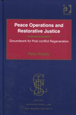 Peace operations and restorative justice. 9781409429890
