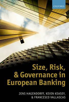 Size, risk, and governance in european banking. 9780199694891