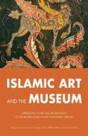 Islamic art and the museum. 9780863564130