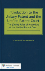 Introduction to the unitary patent and the Unified Patent Court. 9789041147578
