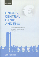 Unions, Central Banks, and EMU. 9780199662098