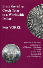 From the Silver Czech Tolar to a worldwide Dollar. 9780880337052