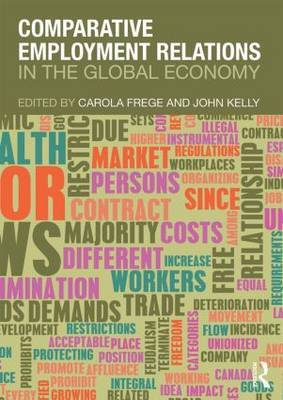 Comparative employment relations in the global economy. 9780415686631