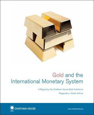 Gold and the international monetary system. 9781862032606