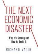 The next economic disaster. 9780812247046