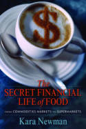 The secret financial life of food. 9780231156714