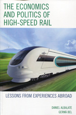 The economics and politics of High-Speed Rail. 9780739190685