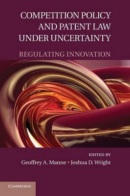 Competition policy and patent Law under uncertainty. 9781107616318
