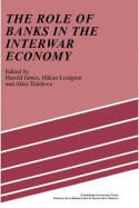 The Role of banks in the interwar economy. 9780521394376