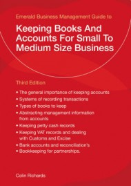 An Emerald guide to keeping books and accounts from small to medium size business. 9781847164506