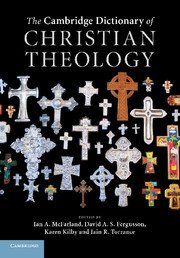 The Cambridge dictionary of Christian Theology. 9781107414969
