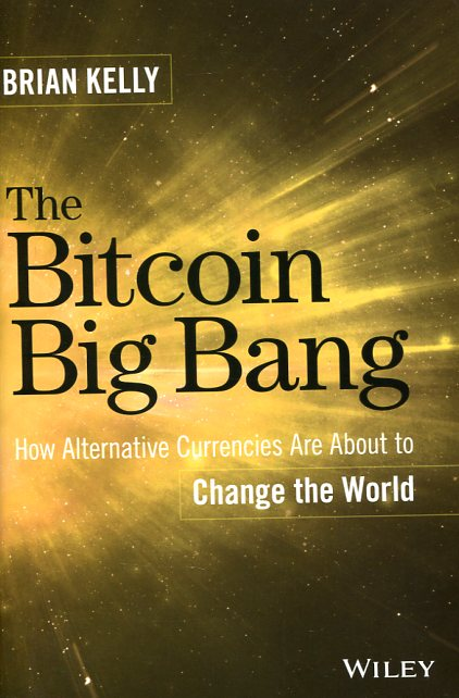 The Bitcoin big bang. 9781118963661