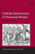 Catholic reformation in protestant Britain. 9780754657231
