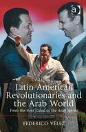 Latin American revolutionaries and the Arab World. 9781472467218