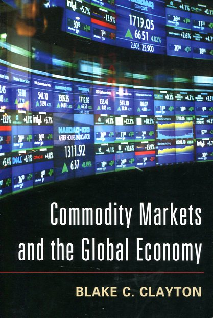 Commodity markets and the global economy. 9781107616929