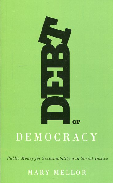 Debt or democracy. 9780745335544