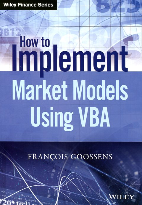 How to implement market models using VBA. 9781118962008