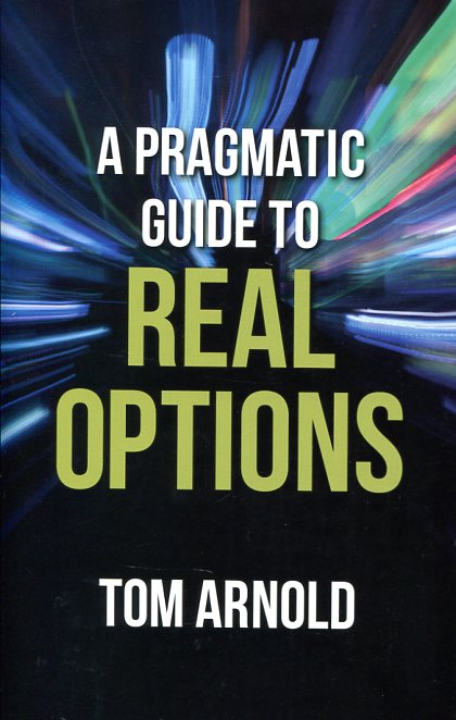 A pragmatic guide to real options. 9781137391483