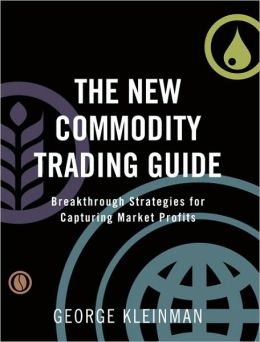 The new commodity trading guide. 9780137145294