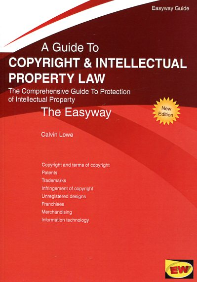 A guide to copyright & intellectual property Law. 9781847164841