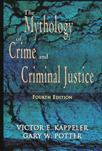 The mythology of crime and criminal justice. 9781577663584