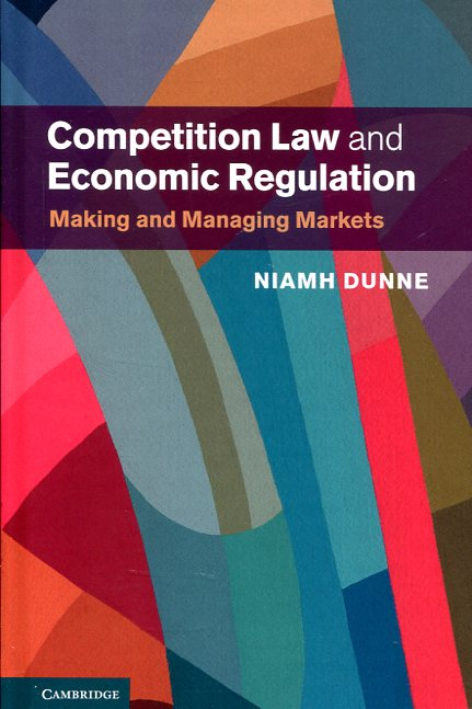Competition Law and economic regulation. 9781107070561