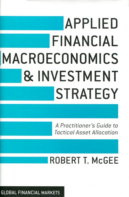 Applied financial macroeconomics and investment strategy. 9781137428394