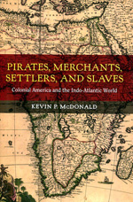 Pirates, merchants, settlers, and slaves. 9780520282902