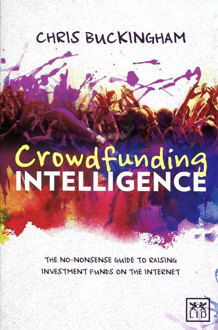 Crowdfunding Intelligence. 9781907794988