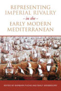 Representing imperial rivalry in the Early Modern Mediterranean. 9781442649026