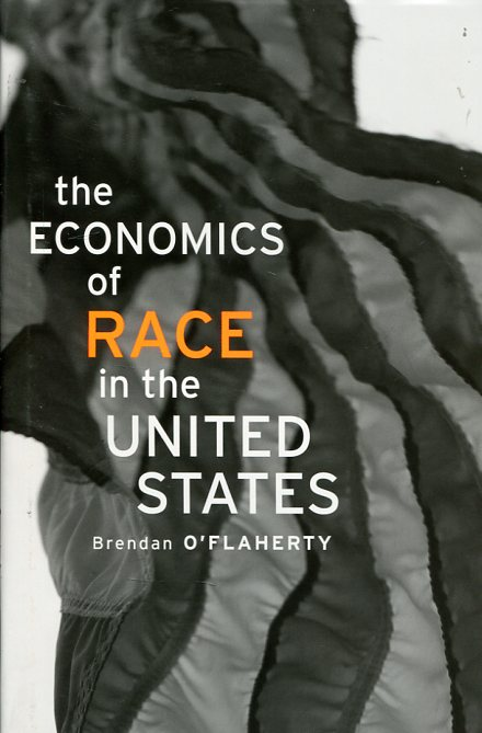 The economics of race in the United States. 9780674368187