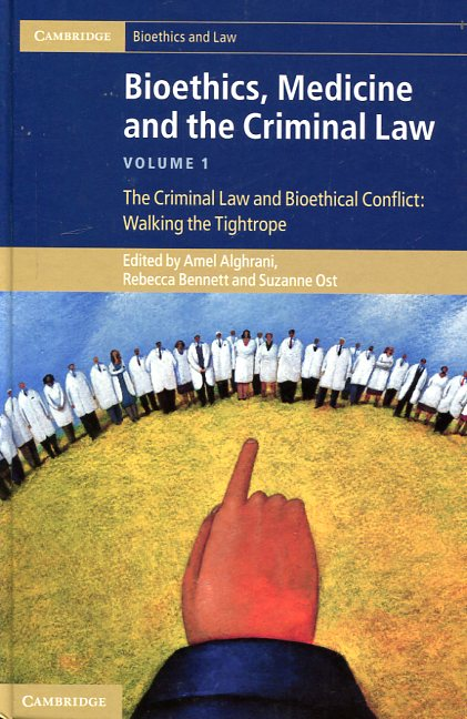 Bioethics, medicine and the criminal Law. 9781107025127