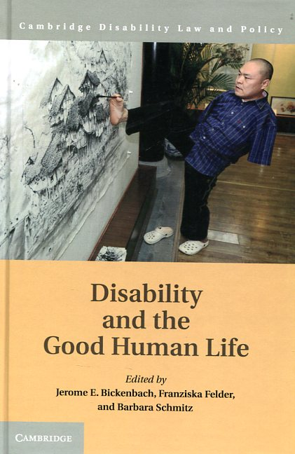 Disability and the good human life. 9781107027183