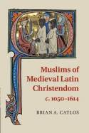Muslims of medieval latin Christendom. 9780521717908