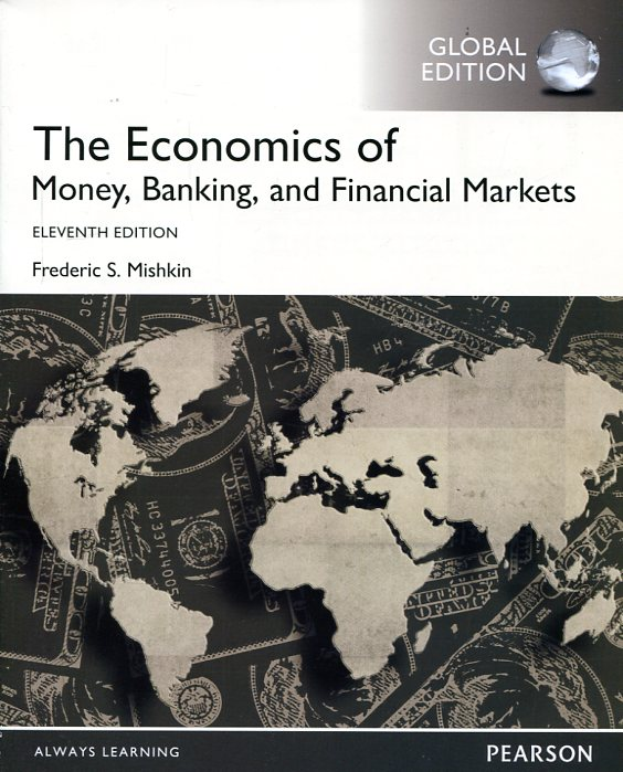 The economics of money, banking, and financial markets. 9781292094182