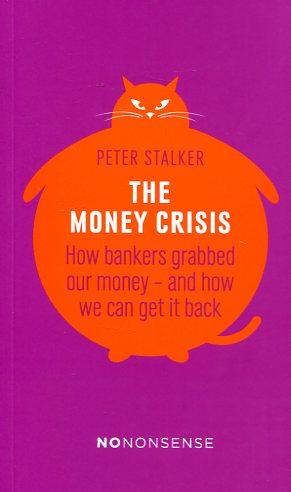 The money crisis. 9781780262413