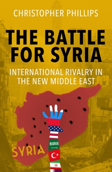 The battle for Syria. 9780300217179