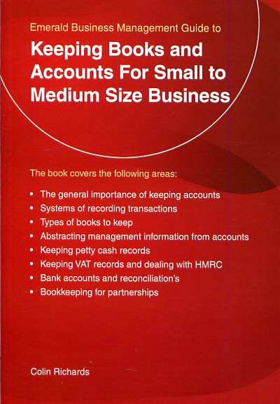 An Emerald business management guide to Keeping books and accounts for small to medium size business. 9781847166456