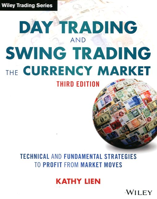 Day trading and swing trading the currency market. 9781119108412