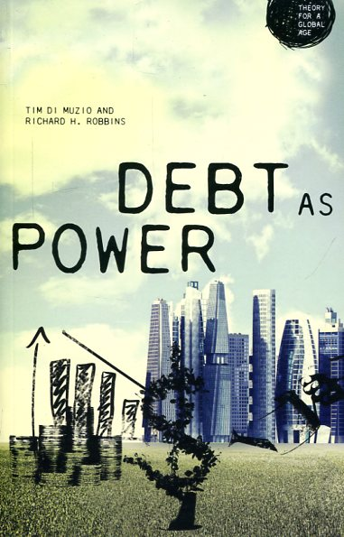 Debt as power. 9781784993269