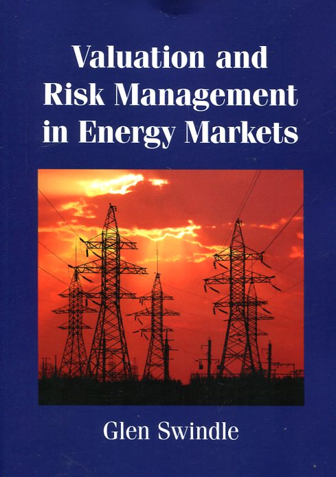 Valuation and risk management in energy markets. 9781107539884