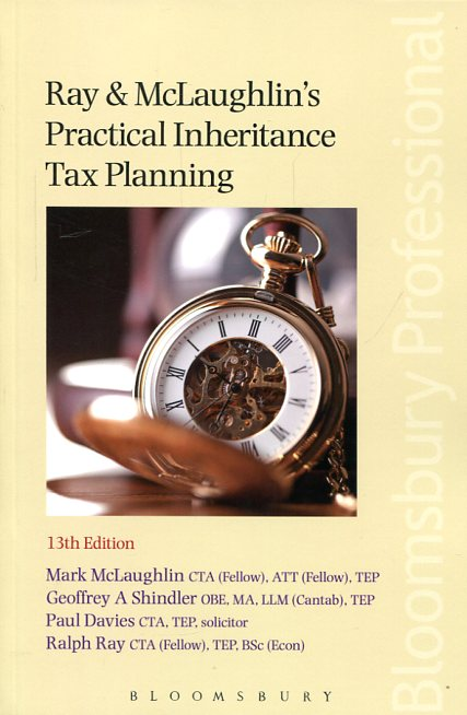 Ray and McLaughlin's practical inheritance tax planning. 9781780437750